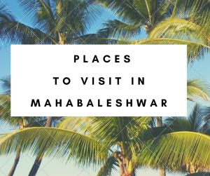 Places To Visit In Mahabaleshwar