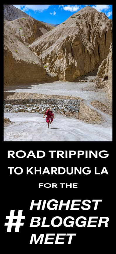 Road Tripping to Khardung La for the #HighestBloggerMeet