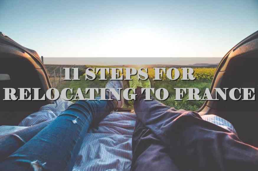 11 Steps for Relocating Moving to France