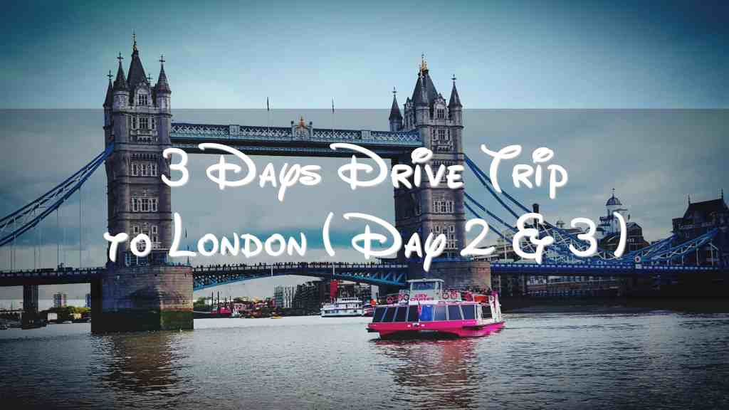 3-days-drive-trip-to-london - Asians in France   Life & Living in France
