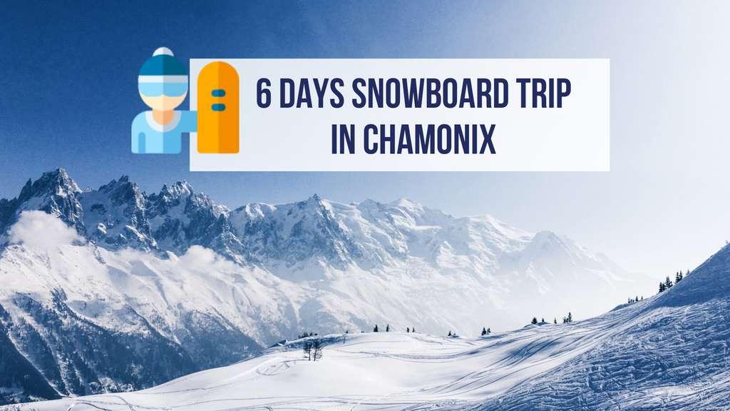 6 Days Snowboard in Chamonix