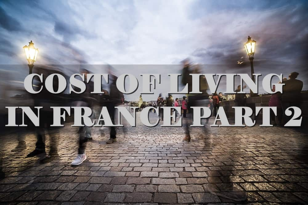 Cost of Living in France Part 2