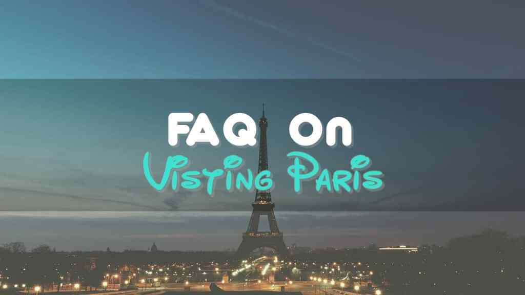 FAQ On Visiting Paris