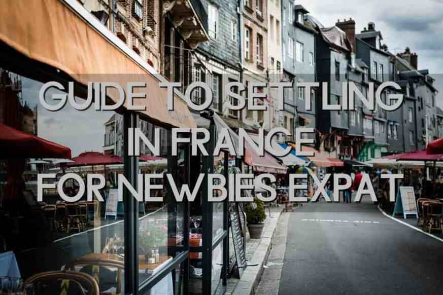 Guide to Settling in France for Newbie Expat