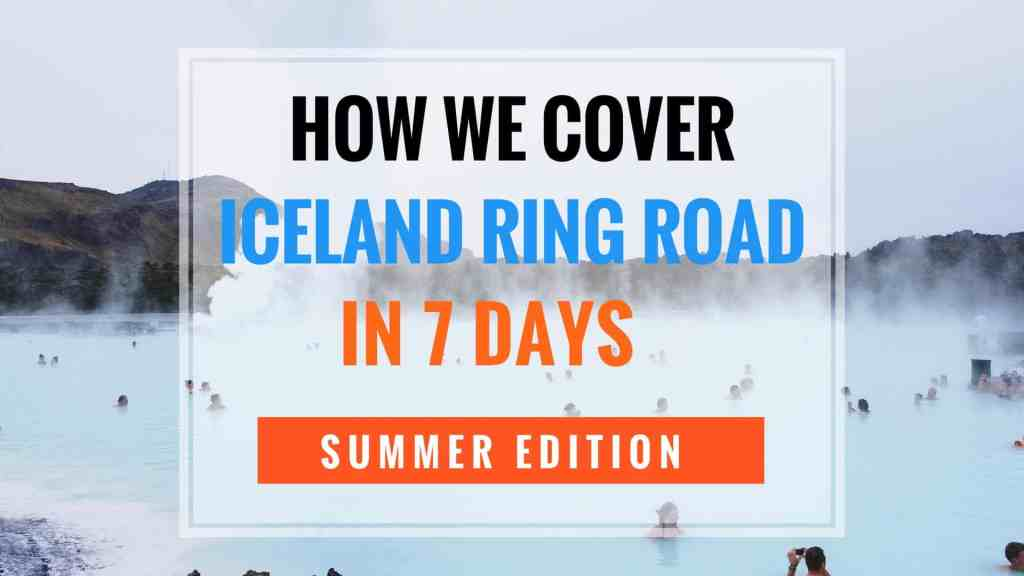 How we Cover Iceland Ring Road in 7 Days (Day 1)