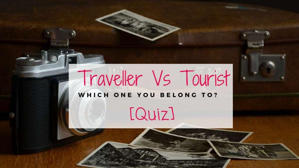 [Quiz] Traveller vs Tourist