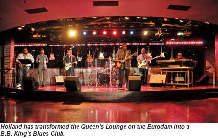 The Eurodam has a BB King Blues Club