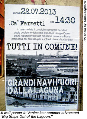 A wall poster in Venice last summer advocated Big Ships Out of the Lagoon.