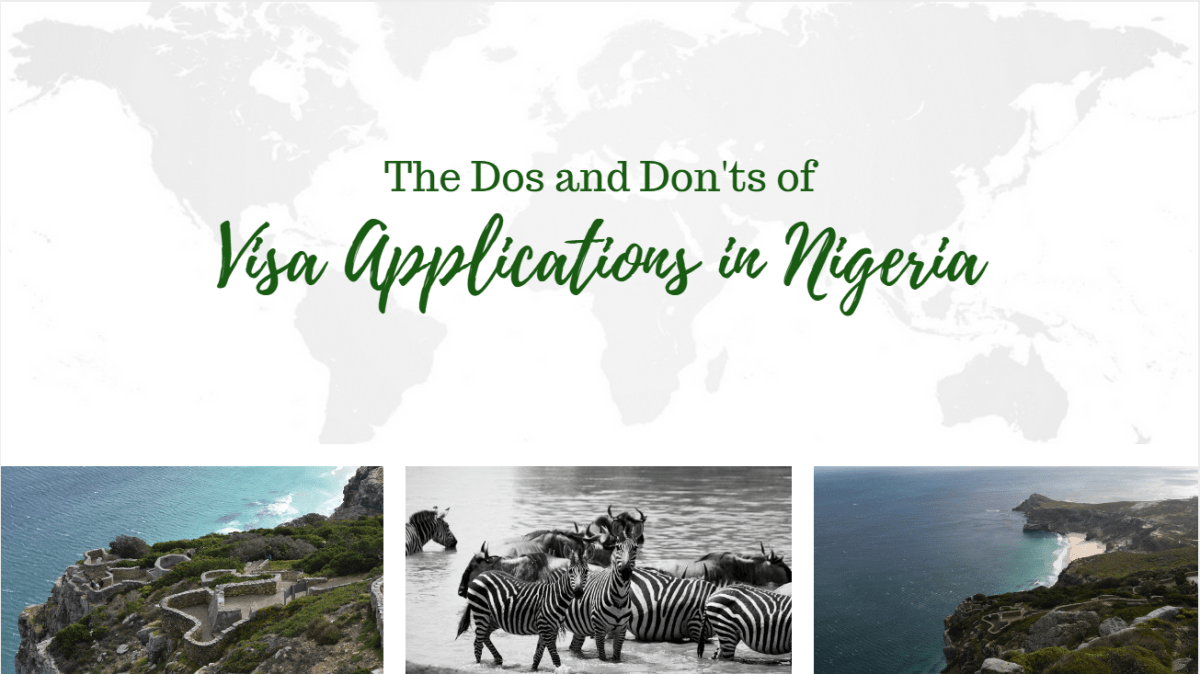 The Do's and Don'ts of Visa Applications (in Nigeria)