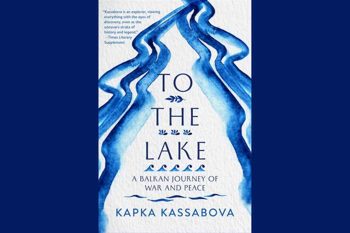 Kapka Kassabova To the Lake