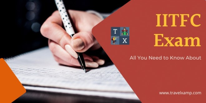 IITFC Exam: All You Need to Know About