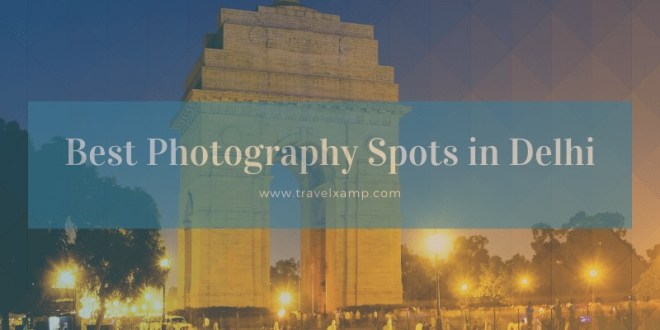 Photography Spots in Delhi