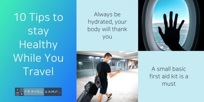 Tips to stay Healthy while you Travel