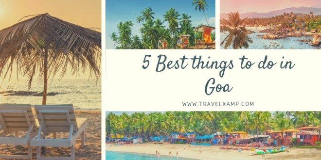 5 Best things to do in Goa