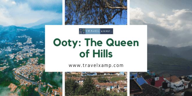 Ooty: The Queen of Hills