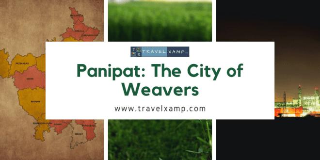 Panipat: The City of Weavers
