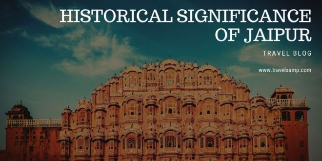 Historical Significance of Jaipur