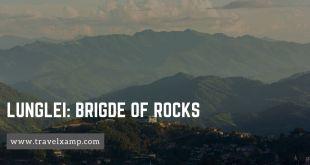 Lunglei: Brigde of Rocks