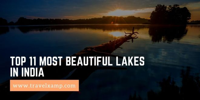 Top 11 Most Beautiful Lakes in India