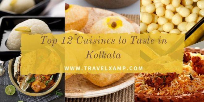 Top 12 Cuisines to Taste in Kolkata