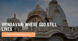 Vrindavan: Where god Still Lives