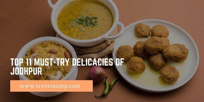 Top 11 Must-Try Delicacies of Jodhpur