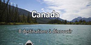 Destinations à découvrir au Canada