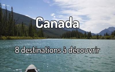 8 destinations à découvrir au Canada