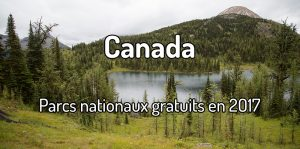 Les parcs nationaux du Canada sont gratuits en 2017