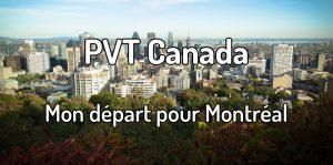 PVT Canada - Mon départ pour Montréal
