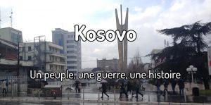Pristina au Kosovo - Un peuple, une guerre, une histoire