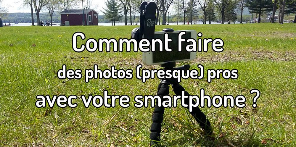 Comment faire de la photographie mobile ?