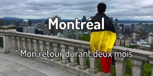 Mon retour durant deux mois à Montréal