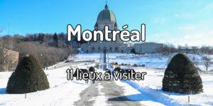 11 lieux à visiter à Montréal au Québec - PVT à Montréal