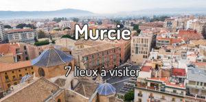 Que visiter à Murcie ?