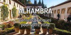 Tous les conseils pratiques pour visiter Alhambra