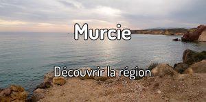 Découvrir la région de Murcia