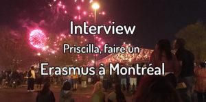 Interview de Priscilla - Faire un Erasmus à Montréal - Erasmus au Québec - Erasmus au Canada