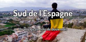 Un voyage solo dans le Sud de l'Espagne