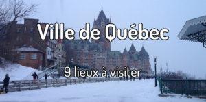 Voyager au Québec et visiter la ville de Québec