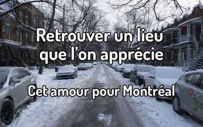 Retrouver un lieu que l'on apprécie – Cet amour pour Montréal