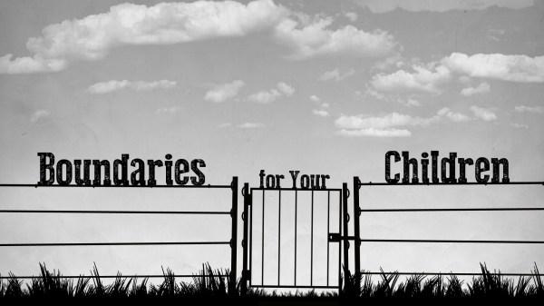 Boundaries for your Children