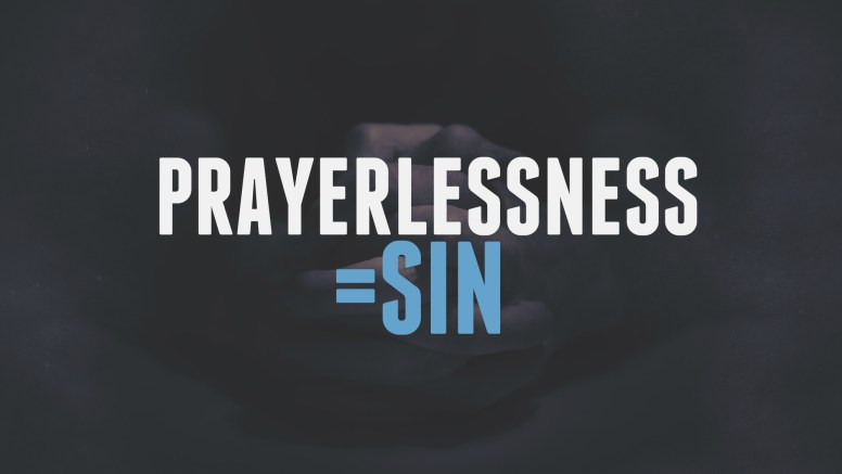 prayerlessness