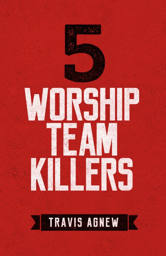 5 Worship Team Killers