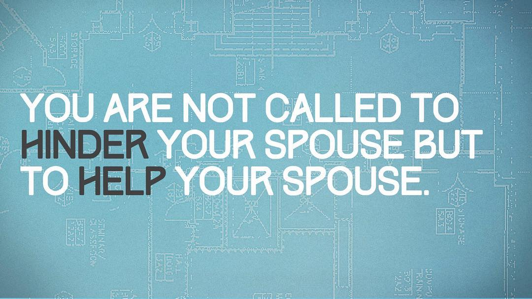 You are not called to hinder your spouse but to help your spouse. #BiblicalBlueprint