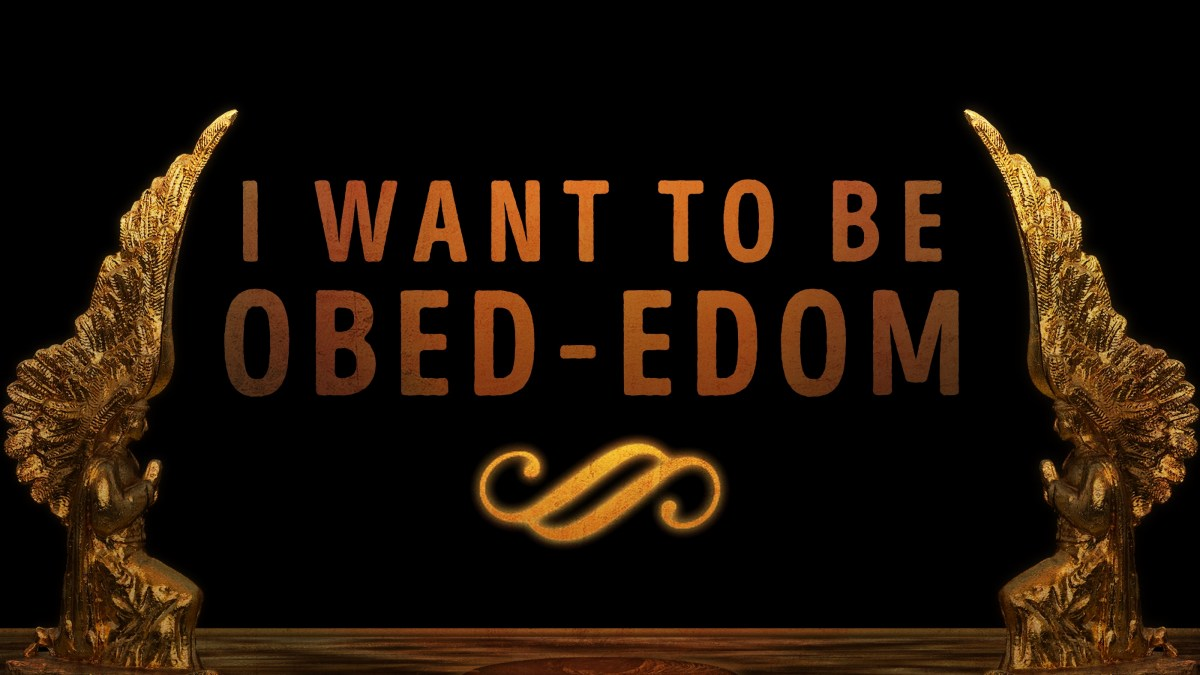 I Want to Be Obed-Edom