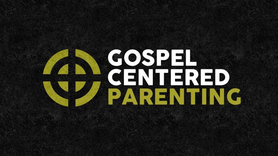 Gospel-Centered Parenting