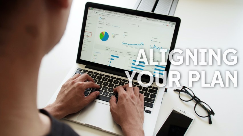 Aligning Your Plan