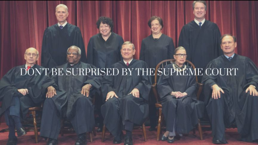 Don't Be Surprised by the Supreme Court