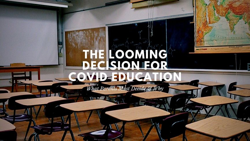 The Looming Decision for COVID Education